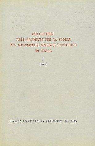 BOLLETTINO DELL'ARCHIVIO PER LA STORIA DEL MOVIMENTO SOCIALE CATTOLICO IN ITALIA - 1966 - 1