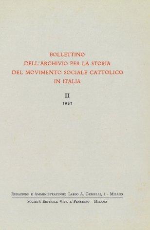 BOLLETTINO DELL'ARCHIVIO PER LA STORIA DEL MOVIMENTO SOCIALE CATTOLICO IN ITALIA - 1967 - 1
