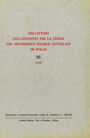 BOLLETTINO DELL'ARCHIVIO PER LA STORIA DEL MOVIMENTO SOCIALE CATTOLICO IN ITALIA - 1968 - 1