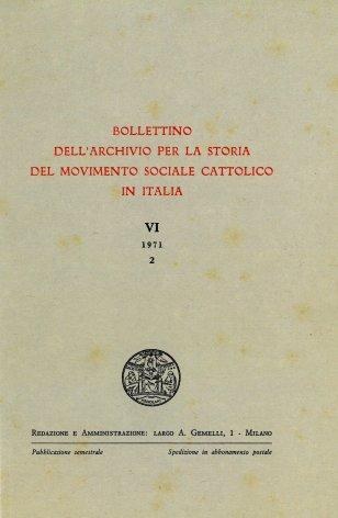 BOLLETTINO DELL'ARCHIVIO PER LA STORIA DEL MOVIMENTO SOCIALE CATTOLICO IN ITALIA - 1971 - 2