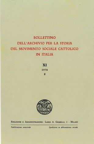 BOLLETTINO DELL'ARCHIVIO PER LA STORIA DEL MOVIMENTO SOCIALE CATTOLICO IN ITALIA - 1976 - 2