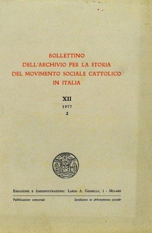 BOLLETTINO DELL'ARCHIVIO PER LA STORIA DEL MOVIMENTO SOCIALE CATTOLICO IN ITALIA - 1977 - 2