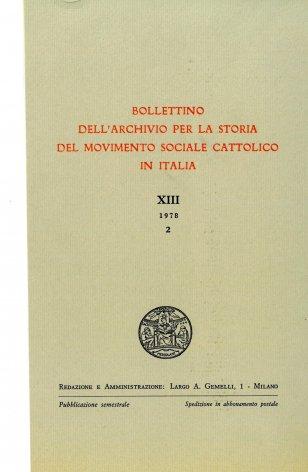 BOLLETTINO DELL'ARCHIVIO PER LA STORIA DEL MOVIMENTO SOCIALE CATTOLICO IN ITALIA - 1978 - 2