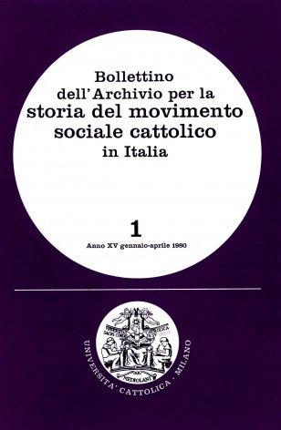 BOLLETTINO DELL'ARCHIVIO PER LA STORIA DEL MOVIMENTO SOCIALE CATTOLICO IN ITALIA - 1980 - 1