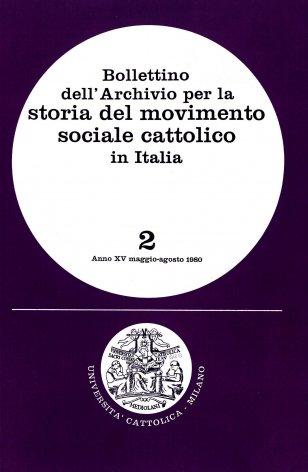 BOLLETTINO DELL'ARCHIVIO PER LA STORIA DEL MOVIMENTO SOCIALE CATTOLICO IN ITALIA - 1980 - 2