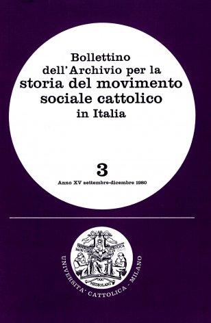 BOLLETTINO DELL'ARCHIVIO PER LA STORIA DEL MOVIMENTO SOCIALE CATTOLICO IN ITALIA - 1980 - 3