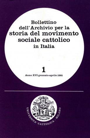BOLLETTINO DELL'ARCHIVIO PER LA STORIA DEL MOVIMENTO SOCIALE CATTOLICO IN ITALIA - 1981 - 1