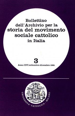 BOLLETTINO DELL'ARCHIVIO PER LA STORIA DEL MOVIMENTO SOCIALE CATTOLICO IN ITALIA - 1981 - 3