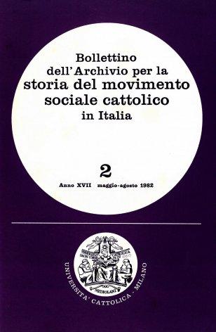 BOLLETTINO DELL'ARCHIVIO PER LA STORIA DEL MOVIMENTO SOCIALE CATTOLICO IN ITALIA - 1982 - 2