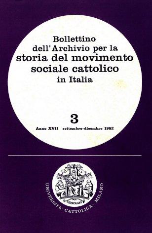 BOLLETTINO DELL'ARCHIVIO PER LA STORIA DEL MOVIMENTO SOCIALE CATTOLICO IN ITALIA - 1982 - 3