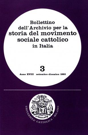 BOLLETTINO DELL'ARCHIVIO PER LA STORIA DEL MOVIMENTO SOCIALE CATTOLICO IN ITALIA - 1983 - 3