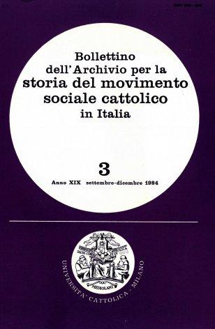 BOLLETTINO DELL'ARCHIVIO PER LA STORIA DEL MOVIMENTO SOCIALE CATTOLICO IN ITALIA - 1984 - 3