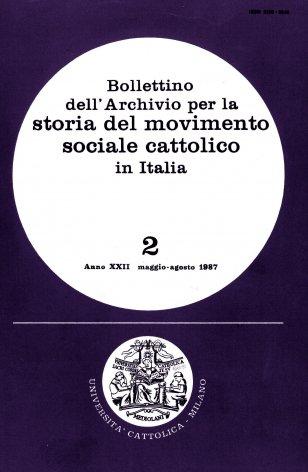 BOLLETTINO DELL'ARCHIVIO PER LA STORIA DEL MOVIMENTO SOCIALE CATTOLICO IN ITALIA - 1987 - 2
