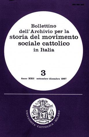 BOLLETTINO DELL'ARCHIVIO PER LA STORIA DEL MOVIMENTO SOCIALE CATTOLICO IN ITALIA - 1987 - 3