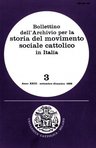 BOLLETTINO DELL'ARCHIVIO PER LA STORIA DEL MOVIMENTO SOCIALE CATTOLICO IN ITALIA - 1988 - 3