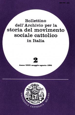 BOLLETTINO DELL'ARCHIVIO PER LA STORIA DEL MOVIMENTO SOCIALE CATTOLICO IN ITALIA - 1994 - 2