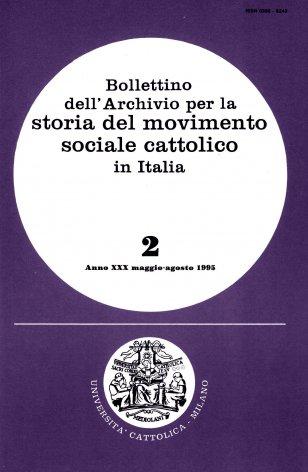 BOLLETTINO DELL'ARCHIVIO PER LA STORIA DEL MOVIMENTO SOCIALE CATTOLICO IN ITALIA - 1995 - 2