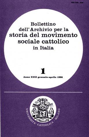 BOLLETTINO DELL'ARCHIVIO PER LA STORIA DEL MOVIMENTO SOCIALE CATTOLICO IN ITALIA - 1996 - 1