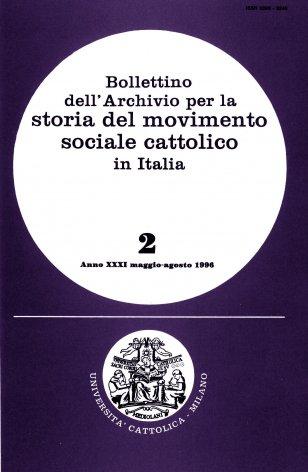 BOLLETTINO DELL'ARCHIVIO PER LA STORIA DEL MOVIMENTO SOCIALE CATTOLICO IN ITALIA - 1996 - 2