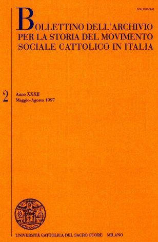 BOLLETTINO DELL'ARCHIVIO PER LA STORIA DEL MOVIMENTO SOCIALE CATTOLICO IN ITALIA - 1997 - 2