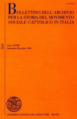 BOLLETTINO DELL'ARCHIVIO PER LA STORIA DEL MOVIMENTO SOCIALE CATTOLICO IN ITALIA - 1998 - 3