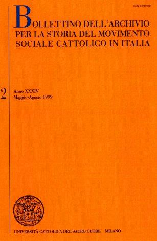 BOLLETTINO DELL'ARCHIVIO PER LA STORIA DEL MOVIMENTO SOCIALE CATTOLICO IN ITALIA - 1999 - 2