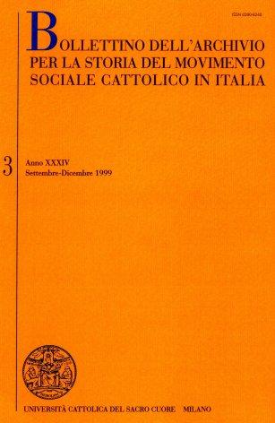 BOLLETTINO DELL'ARCHIVIO PER LA STORIA DEL MOVIMENTO SOCIALE CATTOLICO IN ITALIA - 1999 - 3