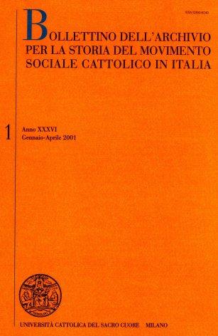 BOLLETTINO DELL'ARCHIVIO PER LA STORIA DEL MOVIMENTO SOCIALE CATTOLICO IN ITALIA - 2001 - 1