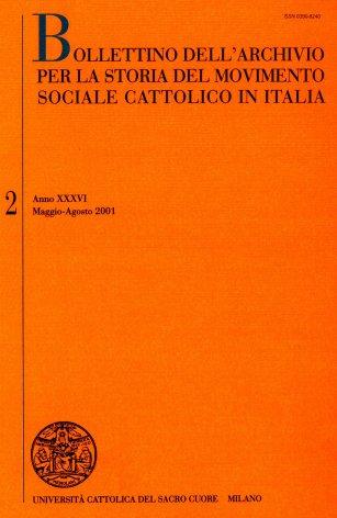 BOLLETTINO DELL'ARCHIVIO PER LA STORIA DEL MOVIMENTO SOCIALE CATTOLICO IN ITALIA - 2001 - 2. LA STORIA ECONOMICA E LA STORIA DELLE DOTTRINE ECONOMICHE IN UNIVERSITà CATTOLICA: ANGELO MAURI, AMINTORE FANFANI, MARIO ROMANI