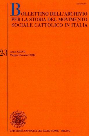 BOLLETTINO DELL'ARCHIVIO PER LA STORIA DEL MOVIMENTO SOCIALE CATTOLICO IN ITALIA - 2002 - 2-3