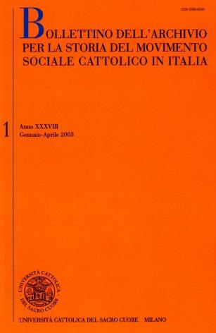 BOLLETTINO DELL'ARCHIVIO PER LA STORIA DEL MOVIMENTO SOCIALE CATTOLICO IN ITALIA - 2003 - 1