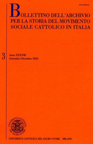 BOLLETTINO DELL'ARCHIVIO PER LA STORIA DEL MOVIMENTO SOCIALE CATTOLICO IN ITALIA - 2003 - 3