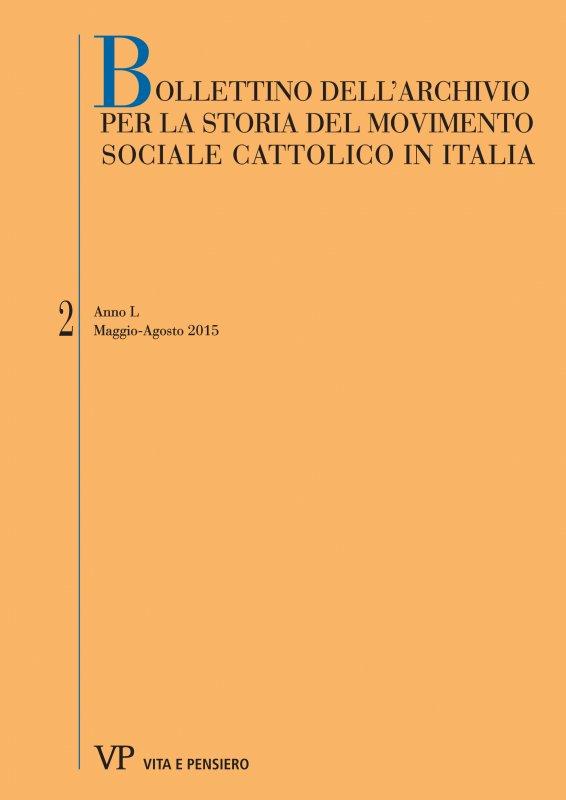 BOLLETTINO DELL'ARCHIVIO PER LA STORIA DEL MOVIMENTO SOCIALE CATTOLICO IN ITALIA - 2015 - 2