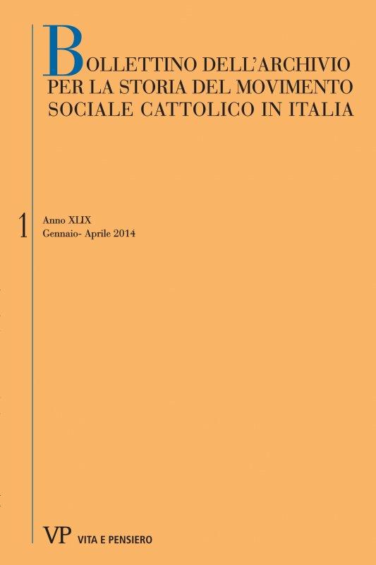 BOLLETTINO DELL'ARCHIVIO PER LA STORIA DEL MOVIMENTO SOCIALE CATTOLICO IN ITALIA. Abbonamento annuale 2015